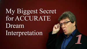 My Biggest Secret For Accurate Dream Interpretation