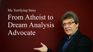 From Atheist To Dream Analyst Advocate