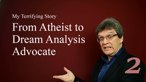 From Atheist To Dream Analysis Advocate