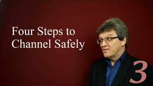 Four Steps To Channel Safely